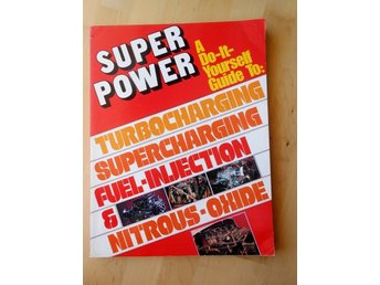 Do-it-yourself guide Super Power Turbocharging, Supercharging, Fuel-injection
