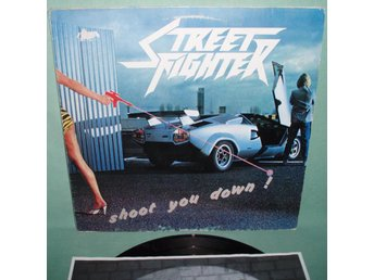STREET FIGHTER - Shoot you down , LP 1984 , ,