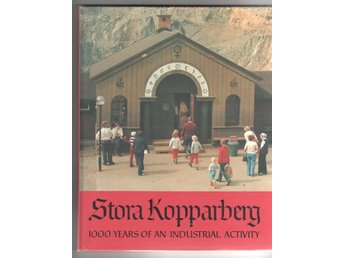 Stora Kopparberget - 1000 years of an industrial activity