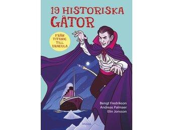 19 Historiska Gåtor - Från Titanic Till Dracula (Bok) - Nossebro - 19 Historiska Gåtor - Från Titanic Till Dracula (Bok) - Nossebro