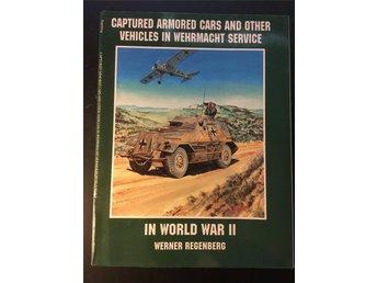 Javascript är inaktiverat. - Västerås - Captured Armored Cars and Other Vehicles in Wehrmacht Service in World War II av Werner Regenberg. Schiffer Military History, 1996. Häftad, 48 sidor. ISBN: 9780764301803. Om det visar sig att den faktiska fraktkostnaden (när boken är packa - Västerås