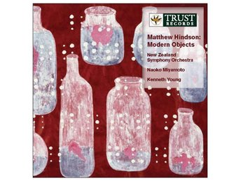 MATTHEW HINDSON - MODERN OBJECTS - NEW ZEALAND SYMPHONY ORCHESTRA (CD)