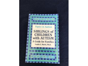 Siblings of Children with Autism - Sandra L. Harris