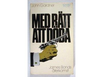 John Gardner: Med rätt att döda (James Bond 007) - Torshälla - John Gardner: Med rätt att döda (James Bond 007) - Torshälla