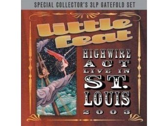 Little Feat: Highwire act - Live 2003 (3 Vinyl LP)