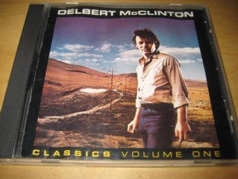 DELBERT MCCLINTON - CLASSICS. VOLUME ONE.