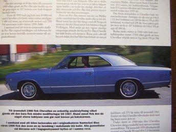 Javascript är inaktiverat. - Skärholmen - Ett motormagasin i fint skick med ett trevligt reportage om en klassisk legendarisk fantastisk bil, Chevrolet Chevelle. Intressant läsning och historik, tekniska data, m.m Fina bilder. Perfekt för märkesentusiasten att njuta av i favoritf - Skärholmen