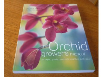 (Orkidéer) The ORCHID GROWER'S MANUAL - expert guide to orchids & cultivation -