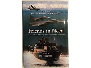 Friends in Need - Towards a Swedish strategy of solidarity with her neighbours