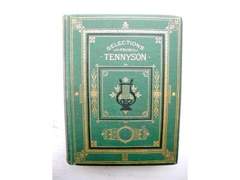 A SELECTION FROM THE WORKS OF ALFRED TENNYSON 1876