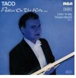 Taco - Puttin' on the Ritz / Livin' In My Dream World
