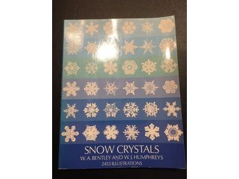 Snow Crystals. W A Bentley and W J Humphreys 2453 illustrations.