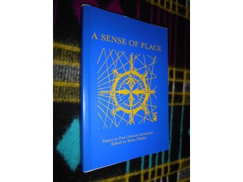 A Sense Of Place - Essays in Post-Colonial Literatures
