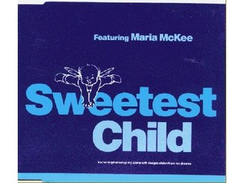 Sweetest Child Featuring Maria McKee - Sweetest Child