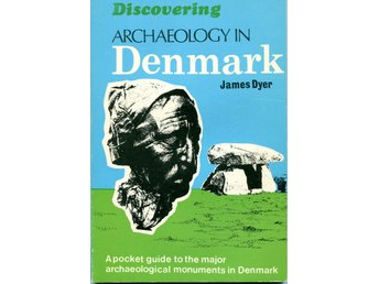 Archaeology in Denmark by James Dyer (engelsk text)