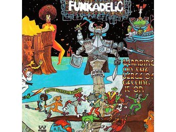 Funkadelic - Standing On The Verge Of Getting It On +2 (1974/2005) CD, Rem, New