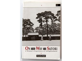 On the way to Satori - a woman´s experience of enlightenment