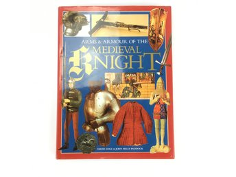 ARMS AND ARMOUR OF THE MEDIEVAL KNIGHT David Edge John  Paddock ISBN 97818622200