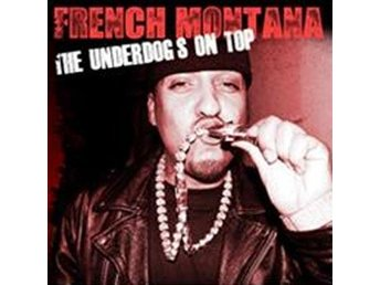 French Montana: Underdogs on top 2012 (CD)