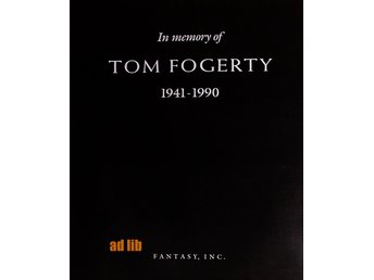 TOM FOGERTY (Creedence) 1941-1990 - IN MEMORY OF, TIDNINGSANNONS 1990