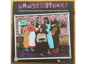 THE GRANDMOTHERS - AN ANTHOLOGY OF PREVIUS UNRELEASED...(  MOTHERS OF INVENTION