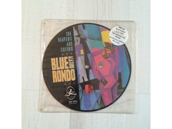 "BLUE RONDO A LA TURK - THE HEAVENS ARE CRYING. ( MVG PICTURE 7"" SINGEL)"