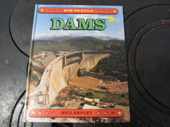 How we build Dams Neil Ardley