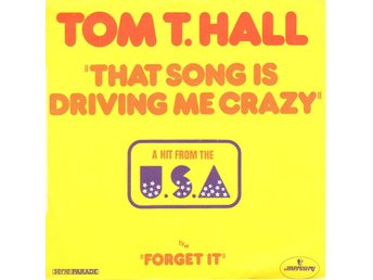 "7"" Tom T. Hall – That Song is Driving Me Crazy PS France"