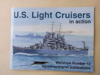 Warships Number 12 U.S. LIGHT CRUISERS IN ACTION