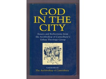 God in the City. Essays and Reflections from the Archbishop of ...