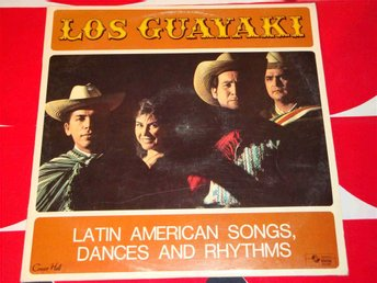 LOS GUAYAKI - LATIN AMERICA SONGS, DANCES AND RHYTMS LP