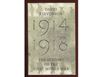 1914-1918 - The history of the First World War - David Stevenson
