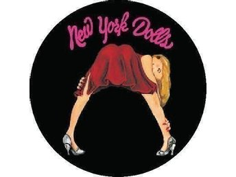 NEW YORK DOLLS - 4,5 cm - Badge / Pin / Knapp - Punk, Glam, Thunders, Kiss,