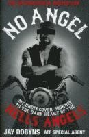 No Angel  My Undercover Journey to the Dark Heart of the Hells Angels Jay Dobyns