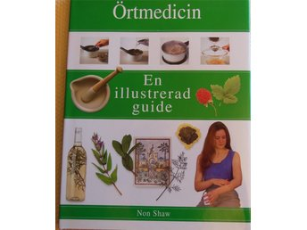 ÖRTMEDICIN, En illustrerad guide, Recept, Råd, Historia mm