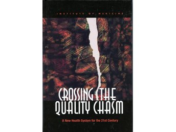 Crossing the Quality Chasm; Institute of Medicine