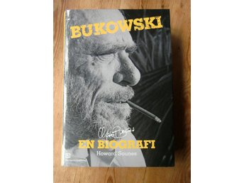 SOUNES, HOWARD. BUKOWSKI. En biografi.