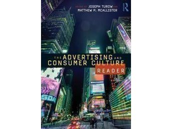 The Advertising and Consumer Culture Reader by Joseph Turow et al.