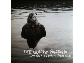 White Buffalo – Love And The Death Of Damnation - LP+7''