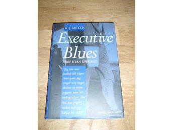 G. J. Meyer - Executive Blues - Chef utan uppdrag