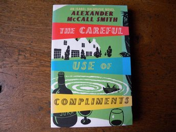 The careful use of compliments by McCall Smith. Engelsk bok.