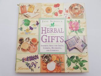 Herbal gifts - inspiring ideas for crafts cooking decorating and consmetics