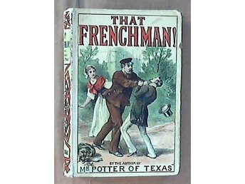 That Frenchman! By Archibald Clavering Gunter. Inbunden.