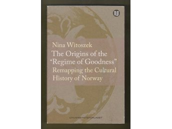 "Witoszek, Nikna: The Origins of the ""Regime of Goodness""."