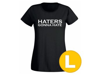 T-shirt Haters Gonna Hate Svart Dam tshirt L