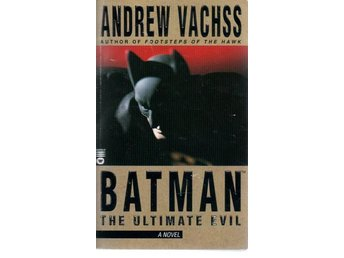 Andrew Vachss: Batman The Ultimate Evil