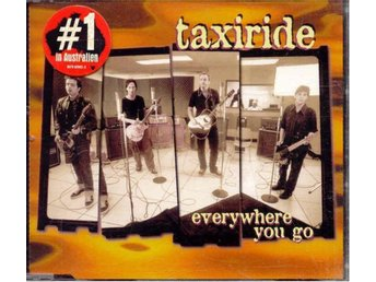 Taxiride - Everywhere you go - 2 vers. +A stone in the ocean