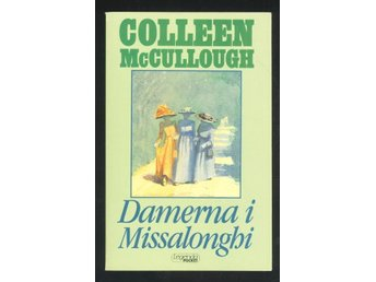 McCullogh, Colleen: Damerna i Missalonghi.