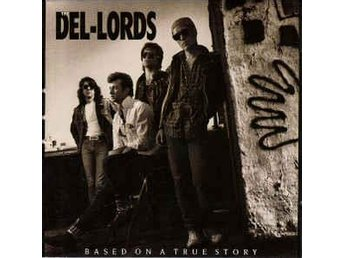 Del-Lords - Based On A True Story - LP Vinyl