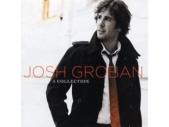 Groban Josh: A collection 2001-07 (2 CD)